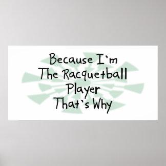 Porque soy el jugador del Racquetball Posters