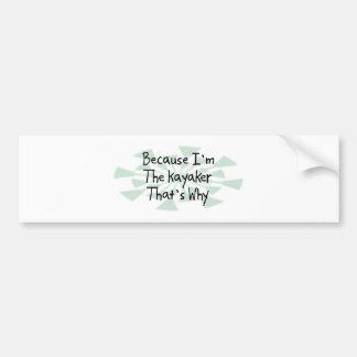 Porque soy el Kayaker Etiqueta De Parachoque