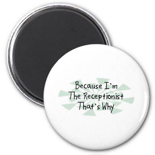 Porque soy el recepcionista imán para frigorifico