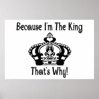 ¡Porque soy el rey que es por qué! Póster