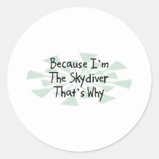 Porque soy el Skydiver Pegatinas Redondas