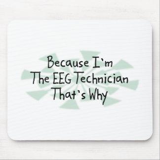 Porque soy el técnico de EEG Alfombrillas De Ratones