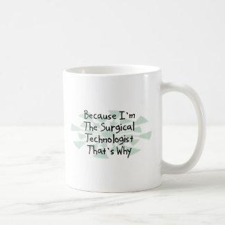 Porque soy el tecnólogo quirúrgico taza de café