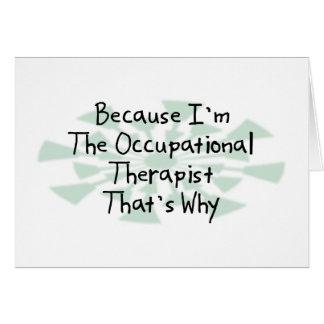 Porque soy el terapeuta profesional tarjeta de felicitación