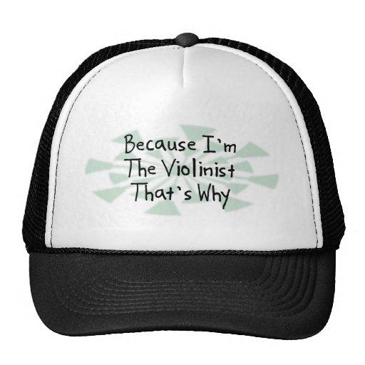 Porque soy el violinista gorra