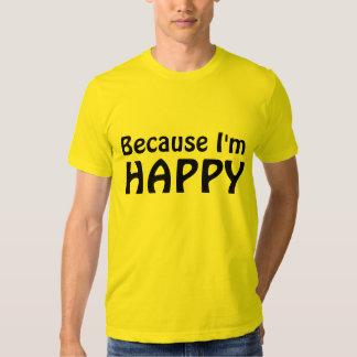 Porque soy feliz playera
