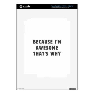 ¡Porque soy impresionante, ése es por qué! iPad 3 Pegatina Skin