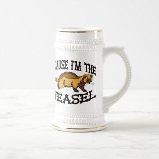 Porque soy la comadreja jarra de cerveza