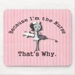 Porque soy la enfermera - que es por qué alfombrillas de ratones