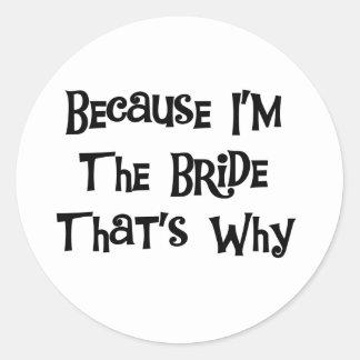 Porque soy la novia pegatina redonda