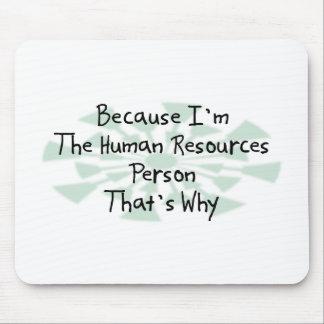 Porque soy la persona con muchos recursos humana tapetes de raton
