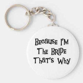 Porque soy las camisetas y los regalos de la novia llavero