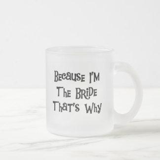 Porque soy las camisetas y los regalos de la novia tazas de café