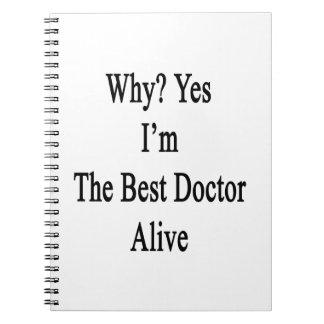 Porqué soy sí el mejor doctor a Alive Libros De Apuntes Con Espiral