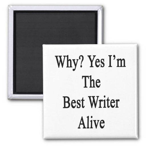 Porqué soy sí el mejor escritor vivo imán