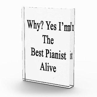Porqué soy sí el mejor pianista vivo
