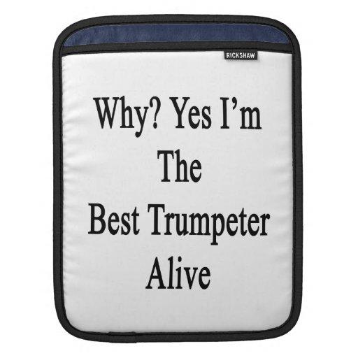 Porqué soy sí el mejor trompetista vivo fundas para iPads