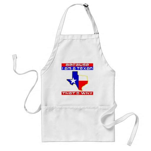Porque soy un Texan que es por qué Delantal