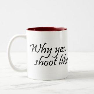 Porqué tiro sí como una taza del chica