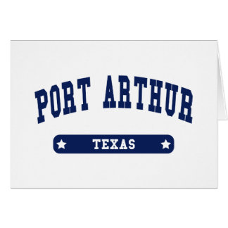 Port Arthur Texas College Style tee shirts Greeting Card