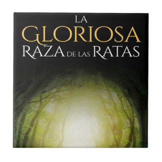 "Portada del libro ""La Gloriosa Raza de las Ratas"" Ceramic Tile"
