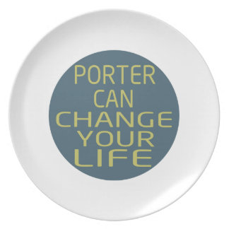 Porter Can Change Your Life Dinner Plates