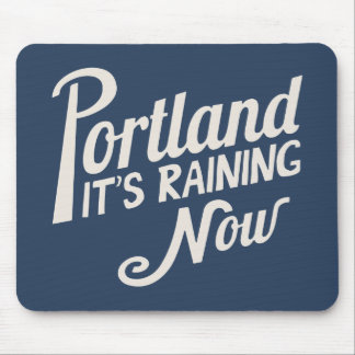 Portland-It's Raining Now Mouse Pad