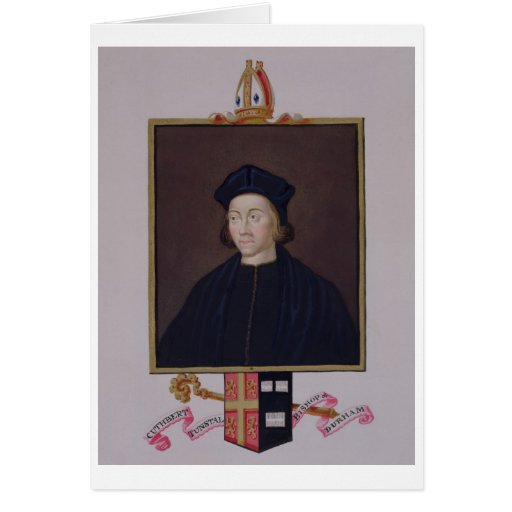 Portrait of Cuthbert Tunstall (1474-1559) Bishop o Card