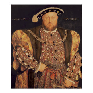 Portrait of Henry VIII aged 49 1540 Posters