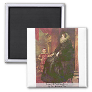 Portrait Of Paolina Adorno. By Dyck Anthonis Van 2 Inch Square Magnet
