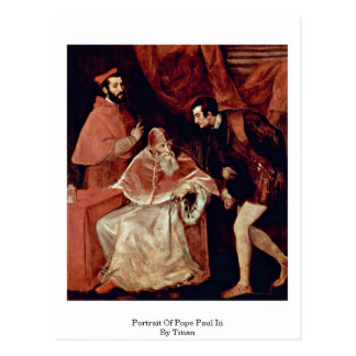 Portrait Of Pope Paul Iii By Titian Post Cards
