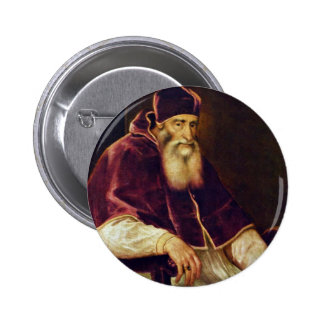 Portrait Of Pope Paul Iii. Farnese By Tizian Pinback Buttons