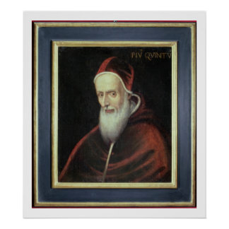 Portrait of Pope Pius V (1504-72) (oil on canvas) Poster