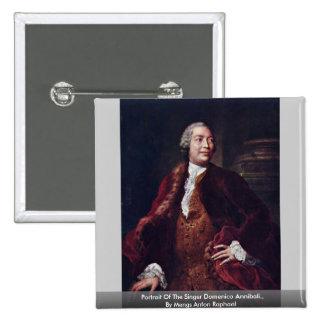 Portrait Of The Singer Domenico Annibali. Pinback Buttons