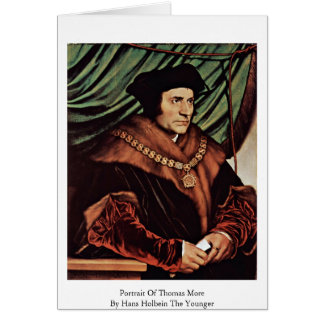 Portrait Of Thomas MoreBy Hans Holbein The Younger Card