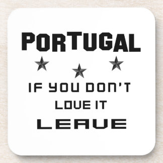 Portugal If you don't love it, Leave Beverage Coaster