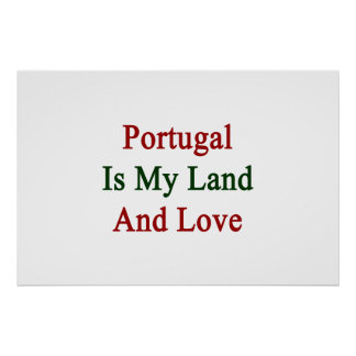 Portugal Is My Land And Love Poster
