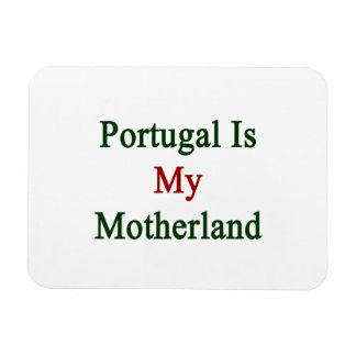 Portugal Is My Motherland Rectangular Photo Magnet