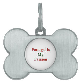 Portugal Is My Passion Pet Tag