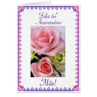 Portuguese: 60 Anos  Mom's 60th Birthday Greeting Cards