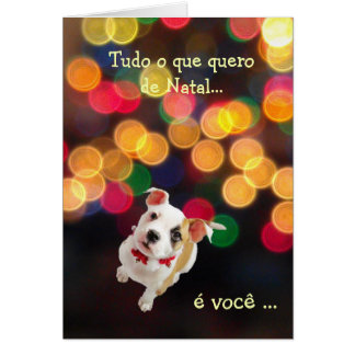 Portuguese: All I want for Christmas...is you Card