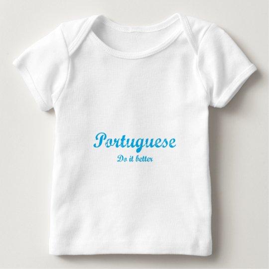 Portuguese  do it better baby T-Shirt