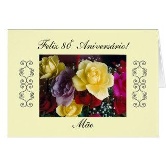 Portuguese: Feliz 80º Aniversário/Mom's 80th b-day Greeting Cards