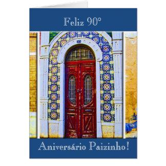 Portuguese: Pai 90 aniversário porta tradicional Card