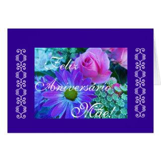 Portuguese: Rosas-Aniversário da mae! Card