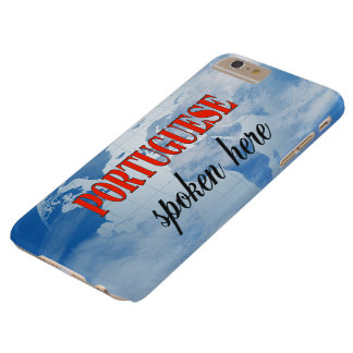 Portuguese spoken here cloudy earth barely there iPhone 6 plus case