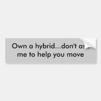 Poseer un híbrido… no pida que le ayude a moverse pegatina para auto