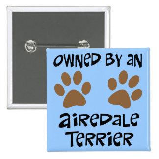 Poseído por Airedale Terrier Pins