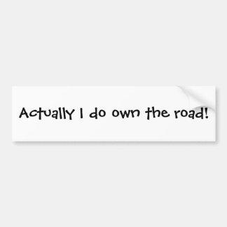 ¡Poseo realmente el camino! Pegatina De Parachoque