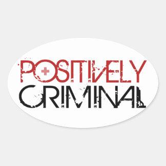 Positivamente criminal pegatina ovalada